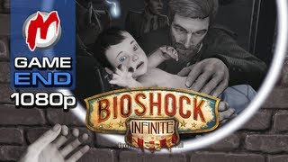 ✔ BioShock Infinite - Конец игры / Game Ending
