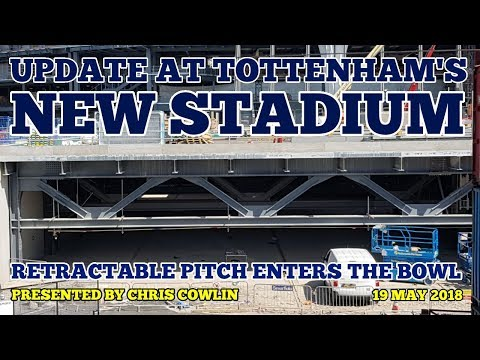 UPDATE AT TOTTENHAM'S NEW STADIUM: Retractable Pitch is Moving, Ticket Office, Station: 19 May 2018