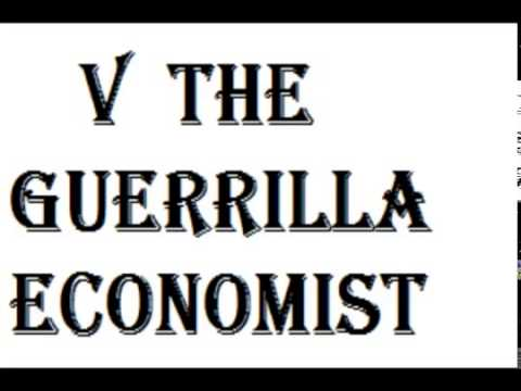 V The Guerrilla Economist New World Disorder & Us collapse