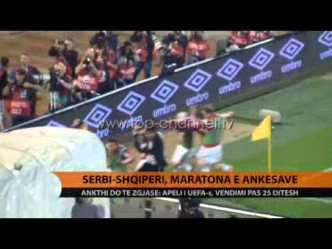 Serbi-Shqipëri, maratona e ankesave - Top Channel Albania - News - Lajme