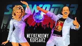 SŁAWOMIR - Weekendowy Korsarz (Official Video Clip NOWOŚĆ 2019)