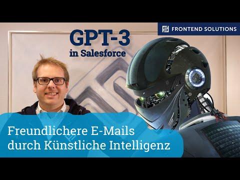 Freundlichere E-Mails durch Künstliche Intelligenz - GPT-3 in Salesforce