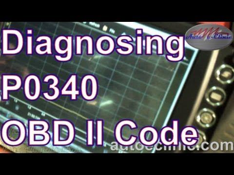 How To Diagnose A Check Engine Light  Code P0340 Cam Position