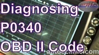 How To Diagnose A Check Engine Light : Code P0340 Cam Position Sensor