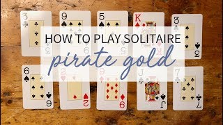 How to Play: Pirate Gold Solitaire