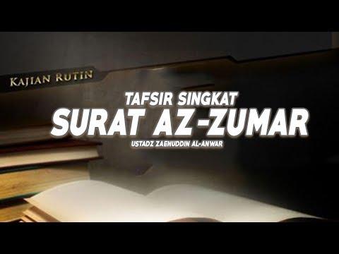 Tafsir Singkat Surat Az Zumar Ayat 11 21 Ustadz Zaenuddin Al Anwar