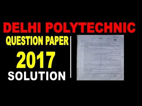 DELHI POLYTECHNIC PAPER(2017)- FULL SOLUTION/FULLY EXPLAINED/TEST-1/CET PREVIOUS YEAR PAPER