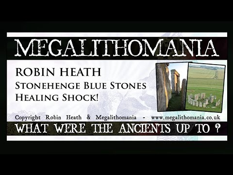 Robin Heath: Stonehenge Bluestones Healing Shock! FULL LECTURE