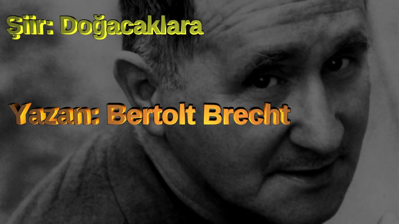 Doğacaklara - Bertolt Brecht