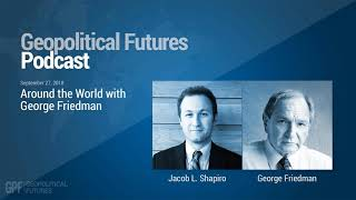 Podcast: Around the World with George Friedman