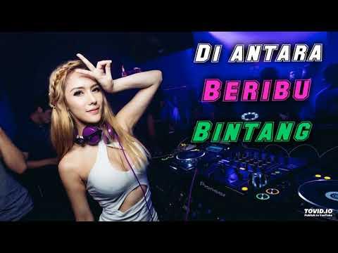 DJ DI ANTARA BERIBU BINTANG PALING ENAK SEDUNIA TERBARU 2018