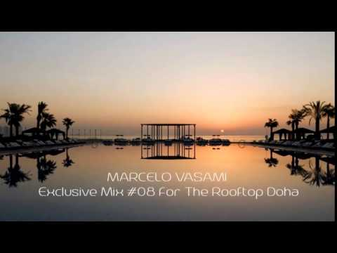 Marcelo Vasami - Exclusive Mix #08 For The Rooftop Doha