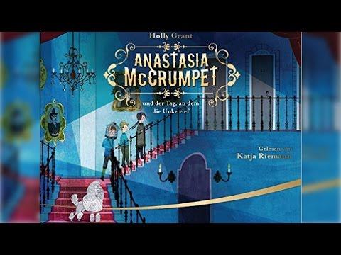 Hörbuch: Anastasia McCrumpet und der Tag, an dem die Unke rief von Holly Grant