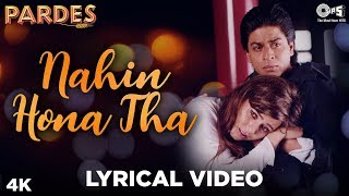 Nahin Hona Tha Lyrical Pardes Shahrukh Khan Mahima Chaudhry Alka Yagnik Udit Narayan