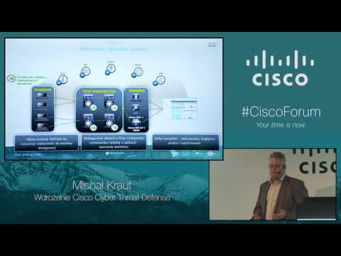 Cisco Forum 2016: Wdrożenie Cisco Cyber Threat Defense (Michał Kraut)