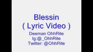 Video Deeman OhhRite - Blessin' Pt. 1  [Lyric Video] download MP3, 3GP, MP4, WEBM, AVI, FLV Agustus 2018