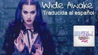 Wide Awake - Katy Perry (traducida al español)