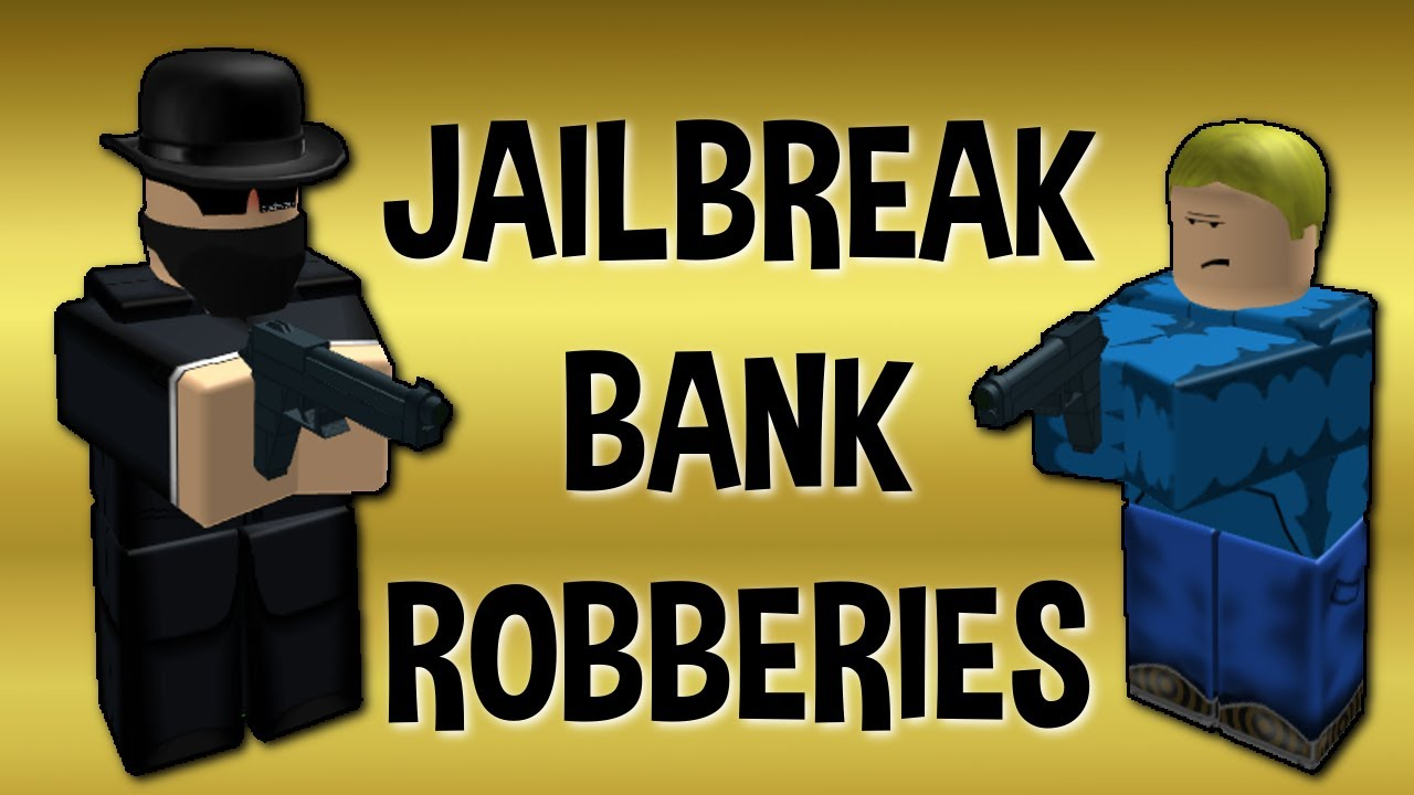 jail break roblox how to get into the bank