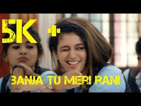 | banja tu meri rani |Priya Prakash Varrier Best Love Full Video Song In banja tu meri rani |