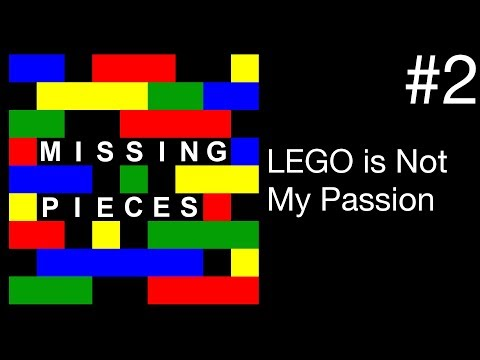 LEGO Is Not My Passion | Missing Pieces #2