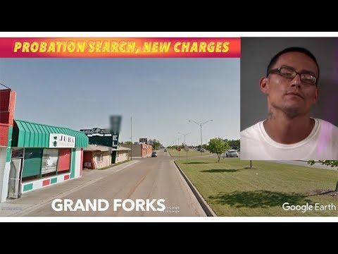 Probation Search, New Charges For Grand Forks Man