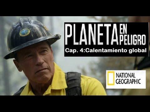 Planeta en peligro/ Cap. 4: Calentamiento/ Castellano/ Natgeo