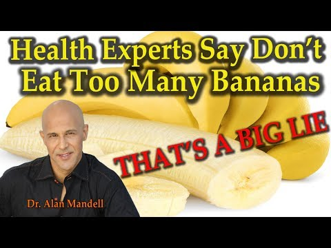 Health Experts Say Don't Eat Too Many Bananas (THAT'S A BIG LIE) - Dr Alan Mandell, D.C.
