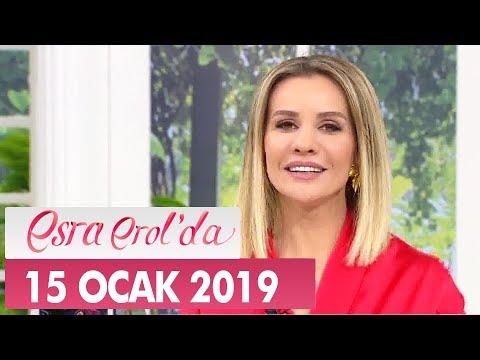 Esra Erol'da 15 Ocak 2019 - Tek Parça