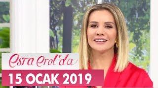 Esra Erolda 15 Ocak 2019 - Tek Parça