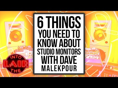 6 Things You Need to Know About Studio Monitors – Into The Lair #206