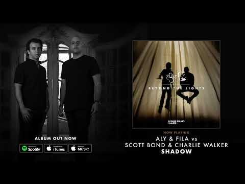 Aly & Fila vs Scott Bond & Charlie Walker - Shadow [Beyond The Lights]