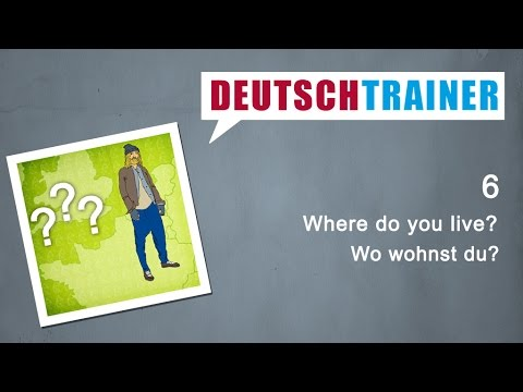German for beginners | Deutschtrainer:  Where do you live?