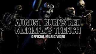 Смотреть клип August Burns Red - Mariana'S Trench