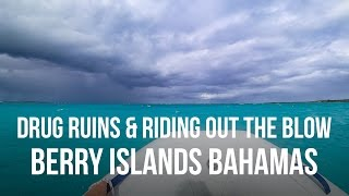 Repeat youtube video Drug Ruins & Riding Out the Blow - Berry Islands Bahamas