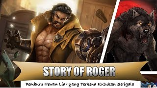Video STORY OF ROGER Pemburu Hewan Liar yang Terkena Kutukan Serigala mobile legends download MP3, 3GP, MP4, WEBM, AVI, FLV Agustus 2018
