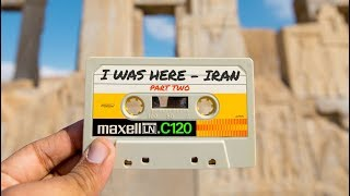 I Was Here - Iran | Episode Two