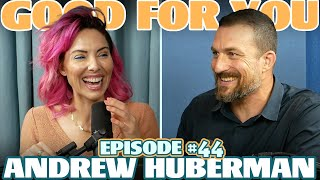Ep #44: ANDREW HUBERMAN | Good For You Podcast with Whitney Cummings
