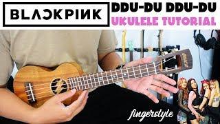 TUTORIAL UKULELE: BLACKPINK - DDU DU DDU DU | Chord Strumming Fingerstyle