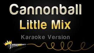 Little Mix - Cannonball (Karaoke Version)