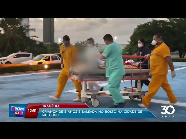 Criança de 5 anos é baleada no rosto em Mulungu  -   O Povo na TV