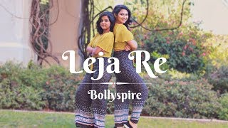 Leja Re | Dhvani Bhanushali | Tanishk Bagchi | BollySpire | Bollywood Dance | Wedding Choreography