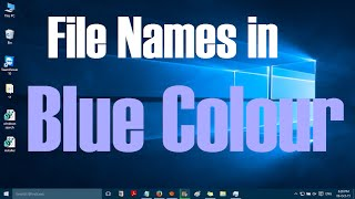 Filenames in Blue colour in Windows 10 - Solved