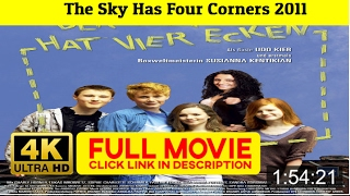 The Sky Has Four Corners 2011 FuII'-Movi'estream