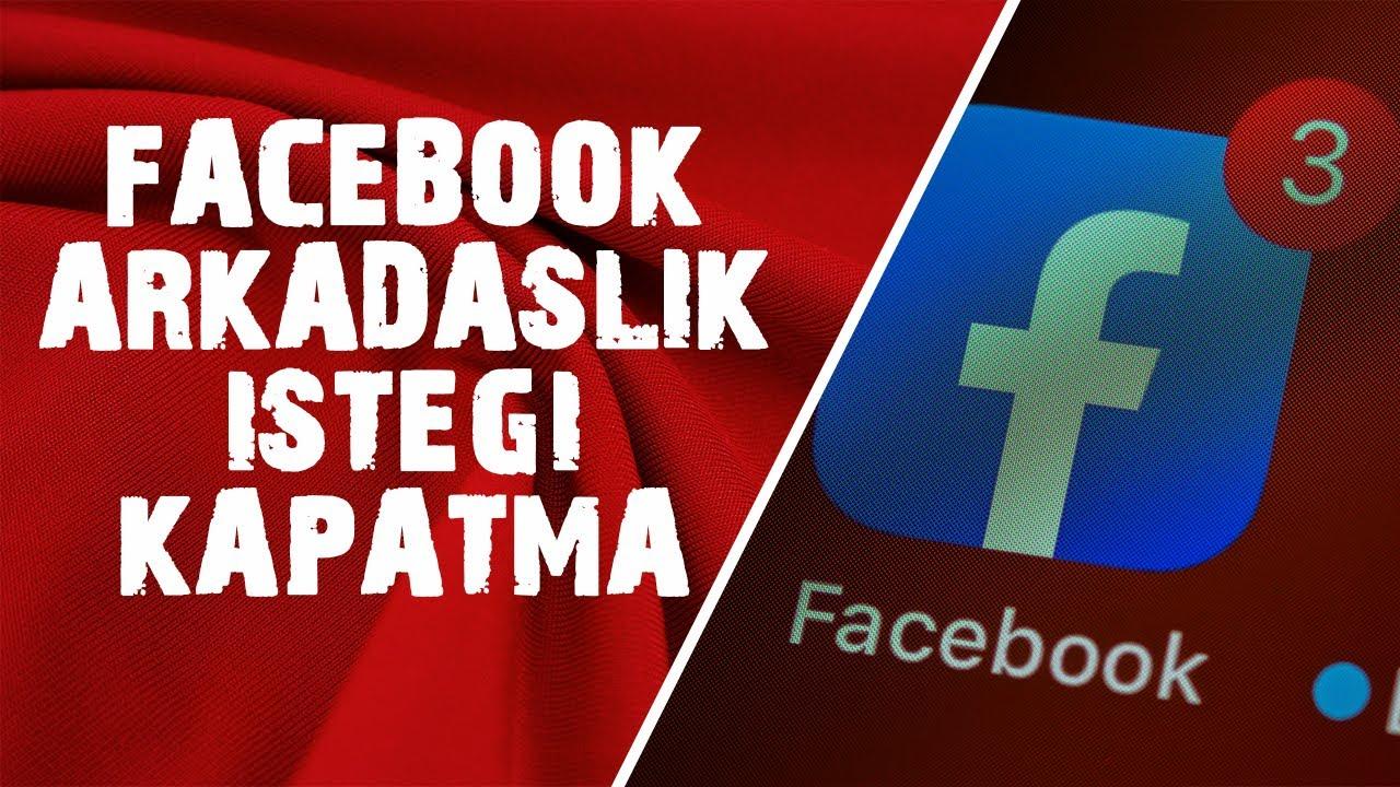 Facebook Arkadaşlık İsteği Kapatma