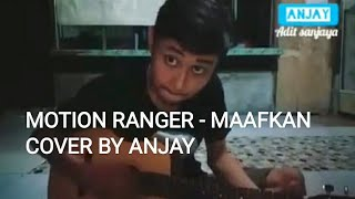 Motion Ranger - Maafkan ( cover by Adit sanjaya )