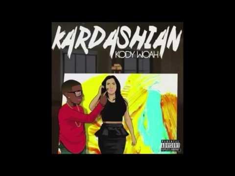 Kody Woah - Kardashian