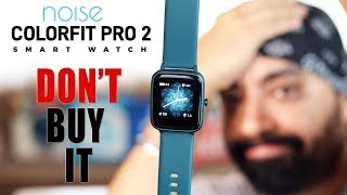 Noise ColorFit Pro 2 Smartwatch for Rs 2999 - Worth or Waste??