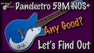 Danelectro 59M NOS - Quick Review
