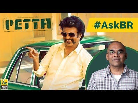 #AskBR On Petta | Rajnikanth | Vijay Sethupathi | Karthik Subbaraj