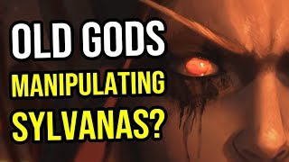 Is Sylvanas Being Manipulated By Old Gods? - World Of Warcraft